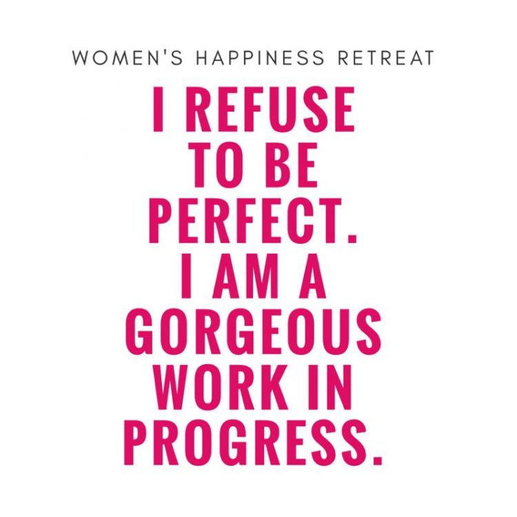 WR - I Refuse To Be Perfect. I Am A Gorgeous Work In Progress
