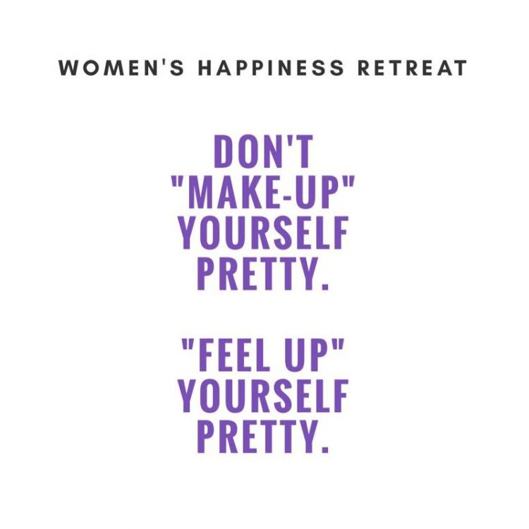 Don't Make Up Yourself Pretty - Feel Up Yourself Pretty